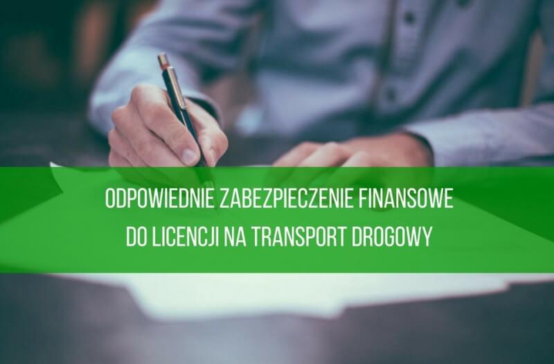 Odpowiednie zabezpieczenie finansowe do licencji na transport drogowy