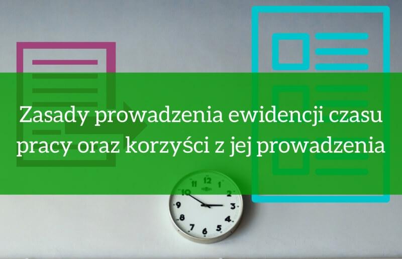 Zasady prowadzenia ewidencji czasu pracy oraz korzyści z jej prowadzenia