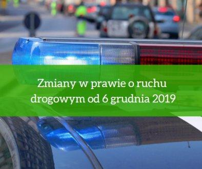 Zmiany w prawie o ruchu drogowym od 6 grudnia 2019