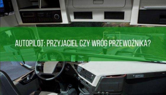 Autopilot: przyjaciel czy wróg przewoźnika?