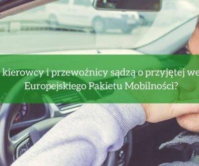 Co kierowcy i przewoźnicy sądzą o przyjętej wersji Europejskiego Pakietu Mobilności?