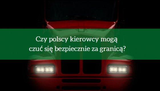 Czy polscy kierowcy mogą czuć się bezpiecznie za granicą?