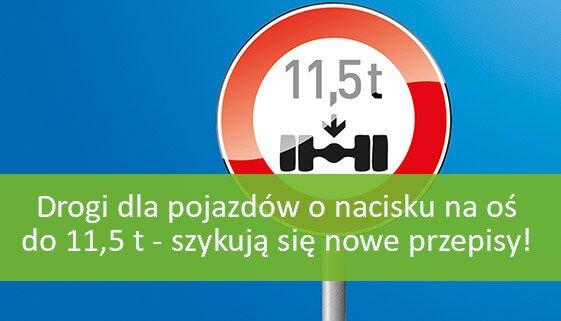 Nowe przepisy dla pojazdów o nacisku na oś do 11,5 t
