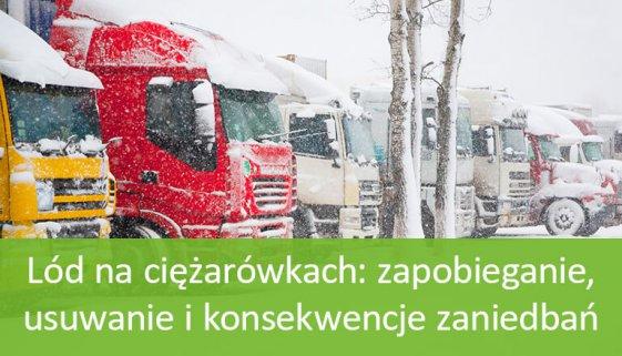 Lód na ciężarówkach: najważniejsze informacje dla przewoźników i kierowców